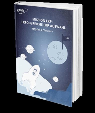 Mission ERP: Erfolgreiche ERP-Auswahl Auswahlkriterien Checkliste Ratgeber